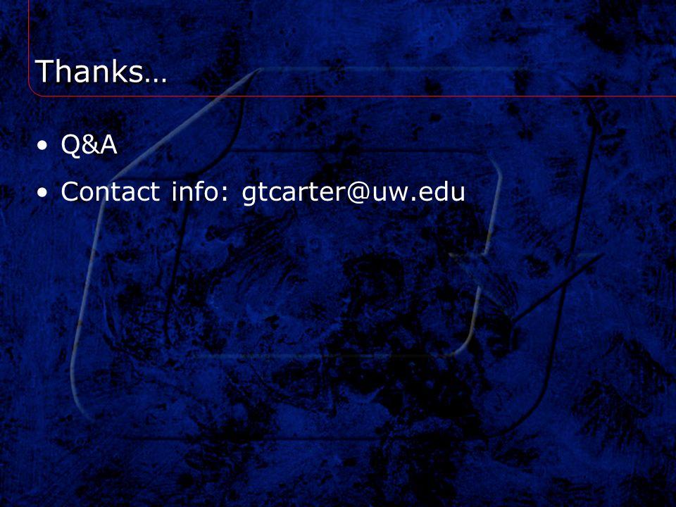 Thanks… Q&A Contact info: gtcarter@uw.edu
