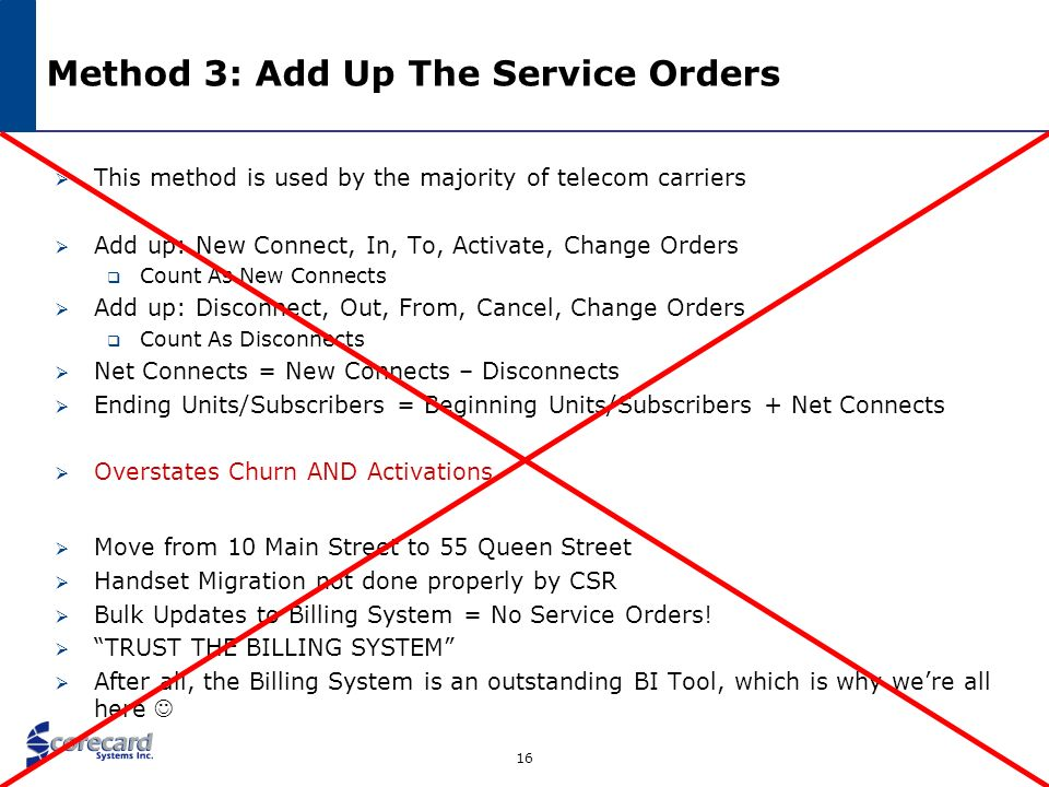 17 Method 3a: Service Orders + Manual Entry Many carriers realized that trusting the billing system was not a good idea: Needed more accuracy Needed more richness What else was available.