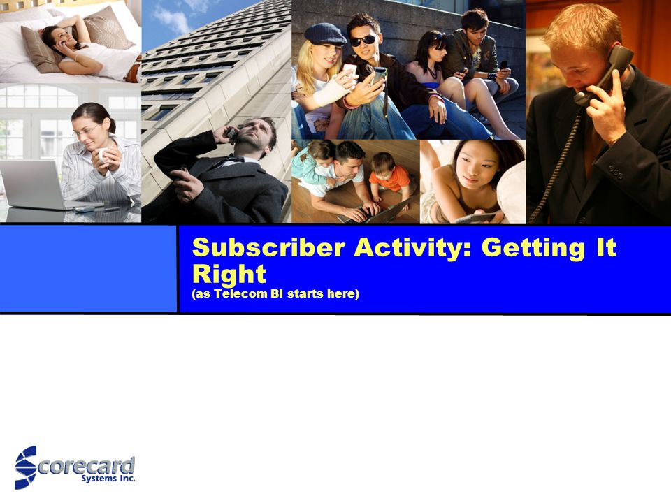 20 Subscriber Activity: Getting It Right 1.