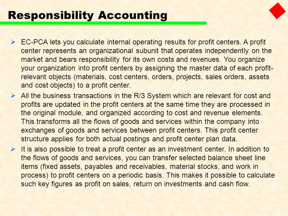EC-PCA lets you calculate internal operating results for profit centers. A profit center represents an organizational subunit that operates independen