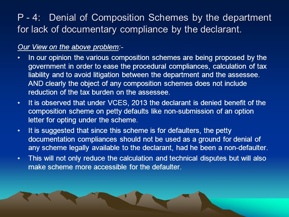 P - 4: Denial of Composition Schemes by the department for lack of documentary compliance by the declarant. Our View on the above problem:- In our opi