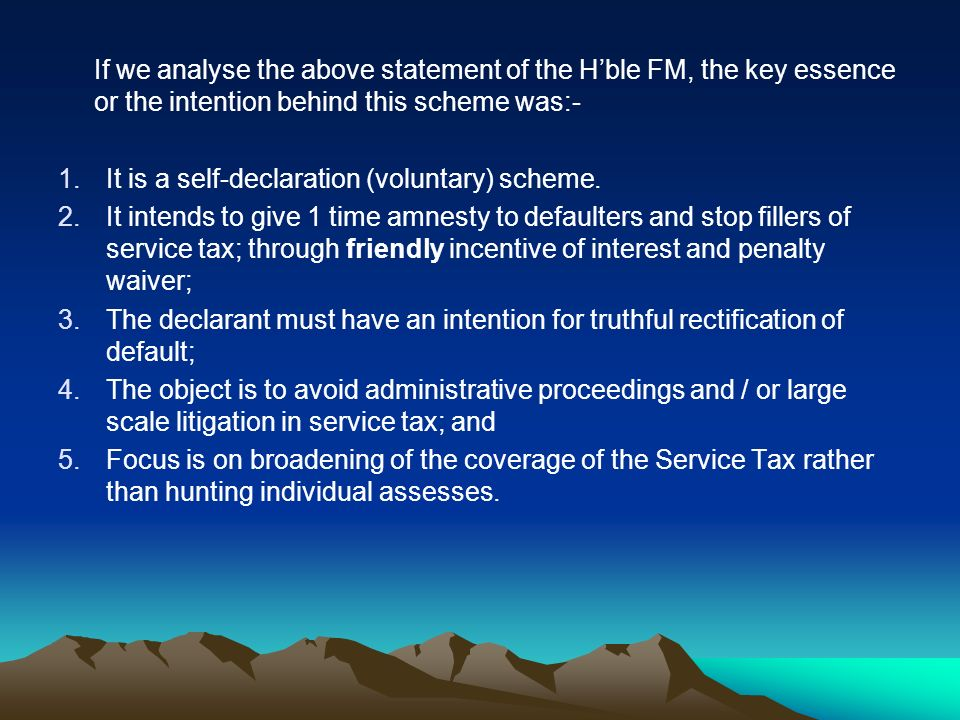 If we analyse the above statement of the Hble FM, the key essence or the intention behind this scheme was:- 1.It is a self-declaration (voluntary) sch