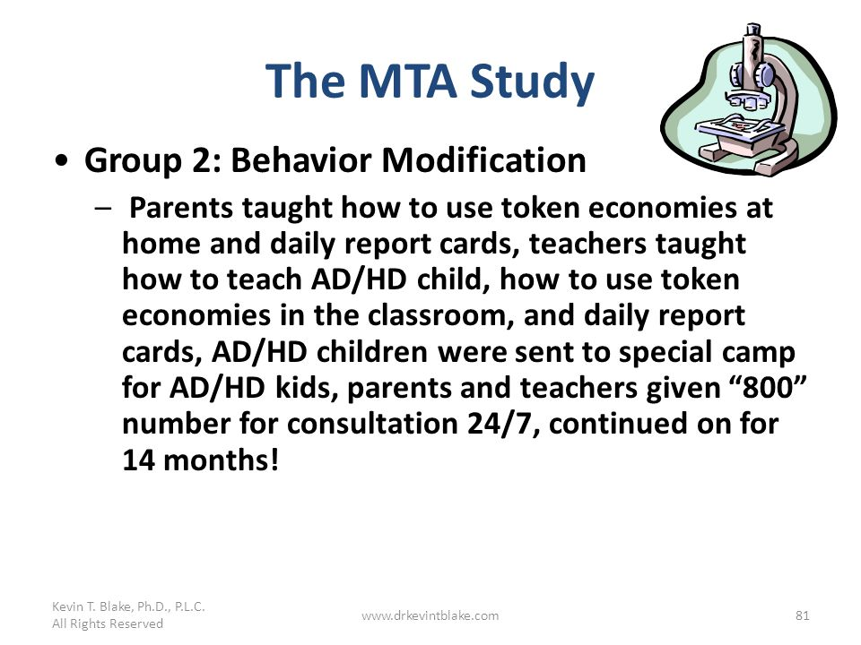 Kevin T. Blake, Ph.D., P.L.C. All Rights Reserved www.drkevintblake.com81 The MTA Study Group 2: Behavior Modification – Parents taught how to use tok