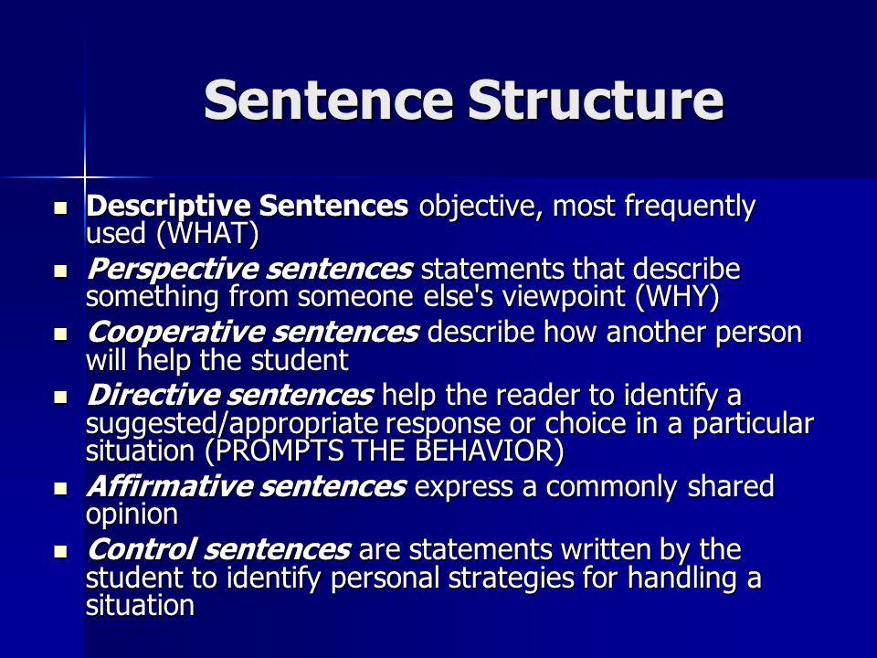 Sentence Structure Descriptive Sentences objective, most frequently used (WHAT) Descriptive Sentences objective, most frequently used (WHAT) Perspecti