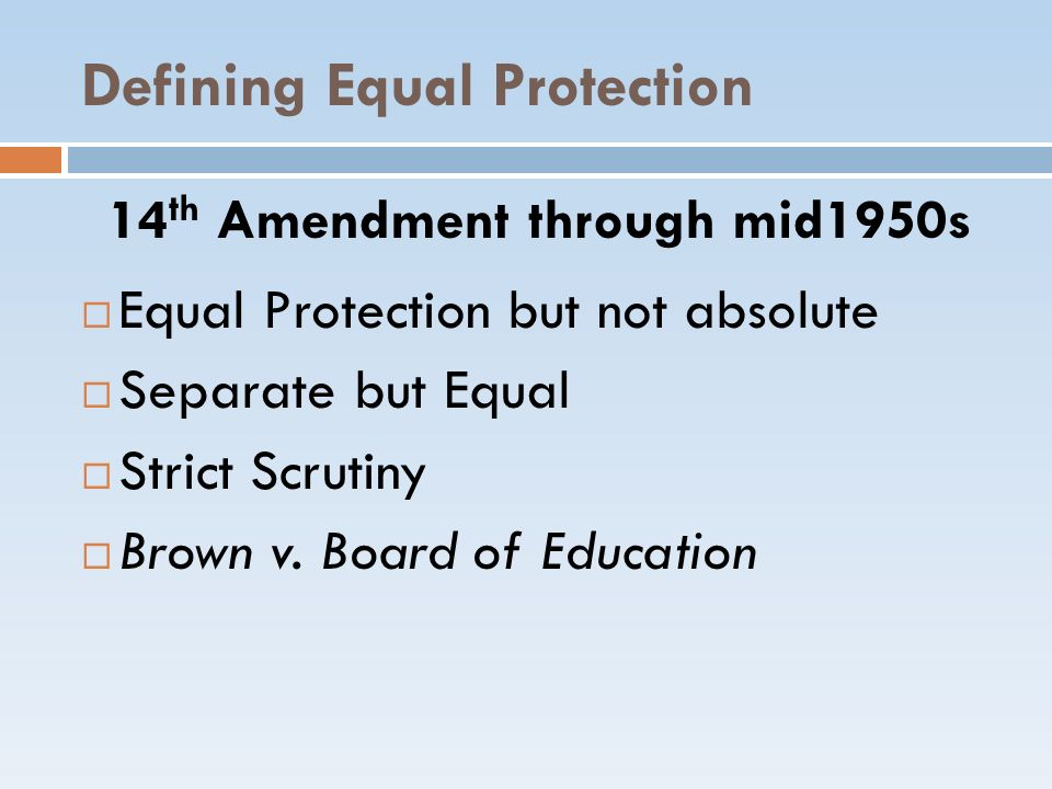 Defining Equal Protection Brown v.