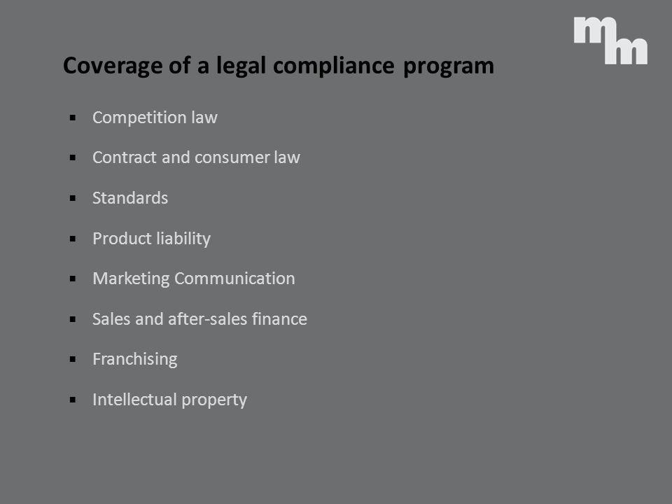Coverage of a legal compliance program Competition law Contract and consumer law Standards Product liability Marketing Communication Sales and after-s