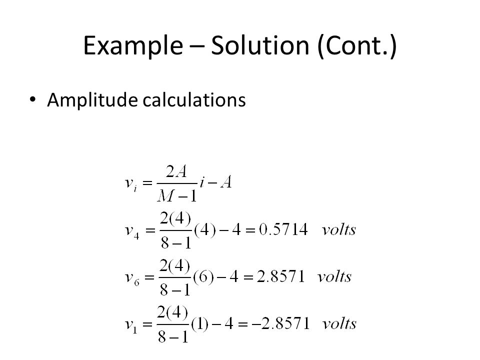 Example – Solution (Cont.) Amplitude calculations