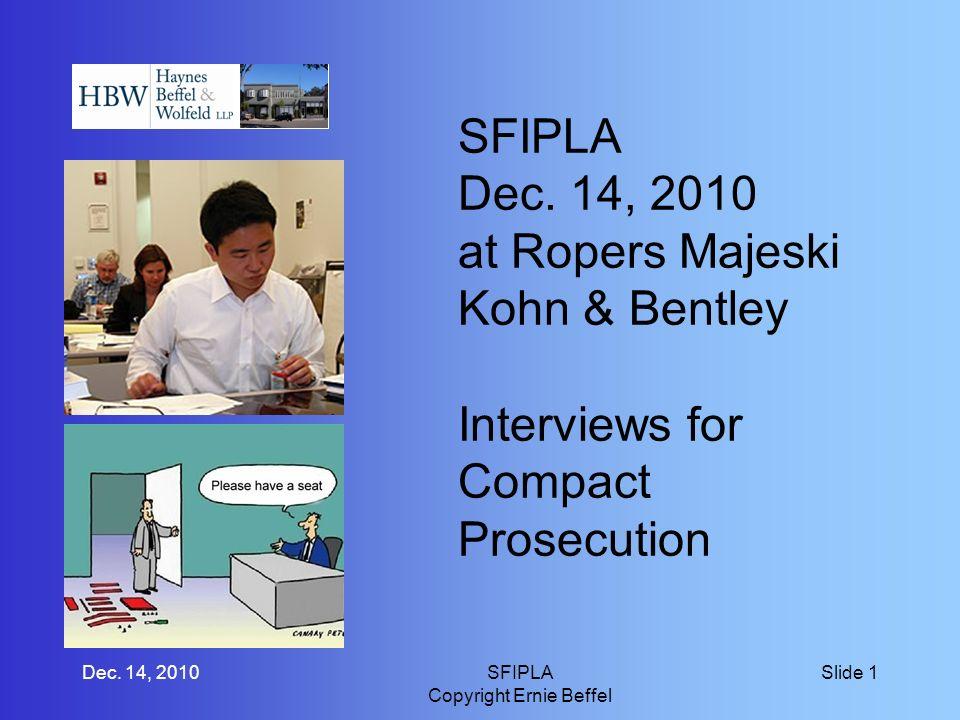SFIPLA Dec. 14, 2010 at Ropers Majeski Kohn & Bentley Interviews for Compact Prosecution Dec.