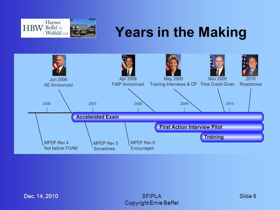 Years in the Making Dec. 14, 2010SFIPLA Copyright Ernie Beffel Slide 6