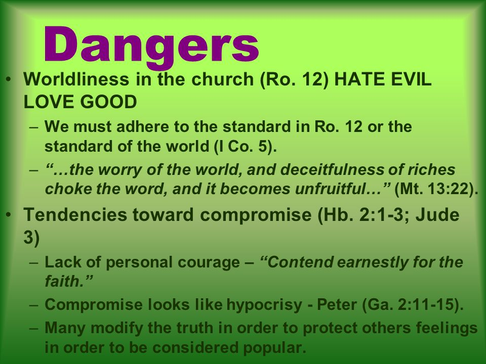 Dangers Worldliness in the church (Ro.