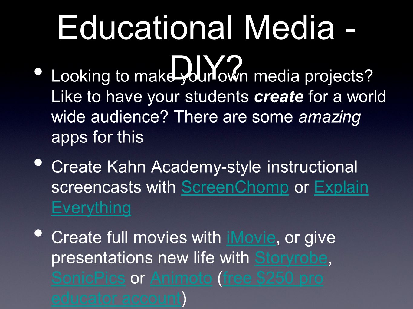 Educational Media - DIY. Looking to make your own media projects.