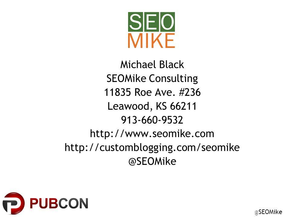 @ SEOMike Michael Black SEOMike Consulting 11835 Roe Ave.