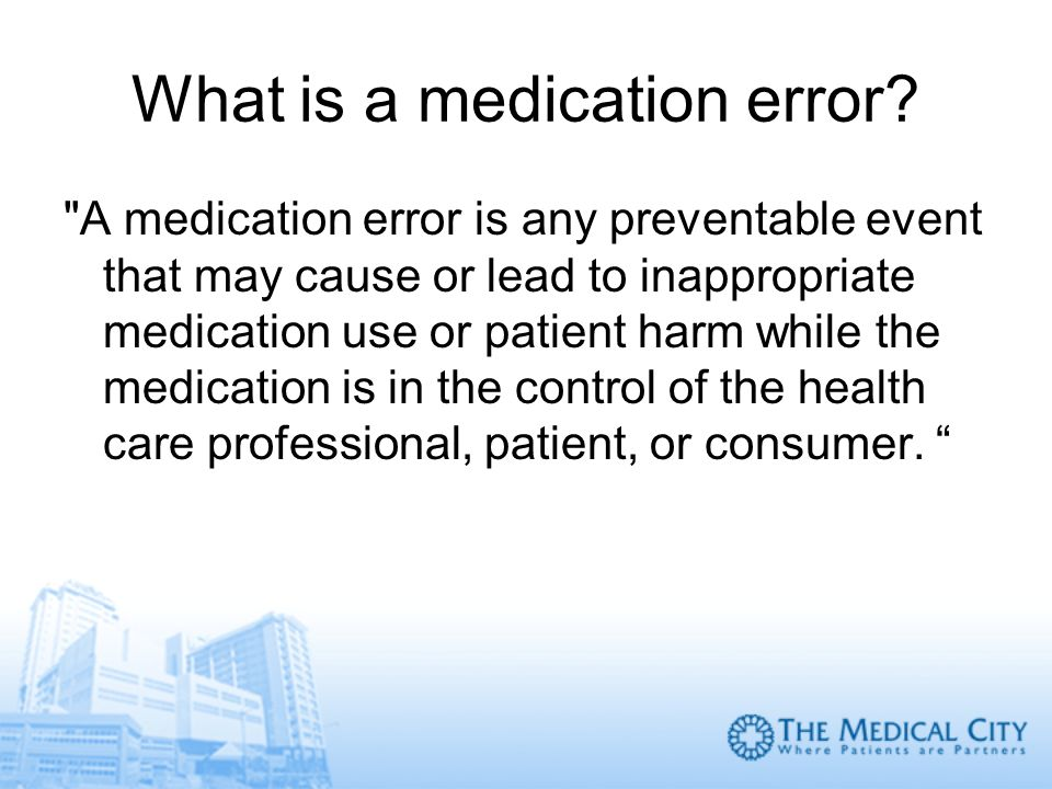 What is a medication error?