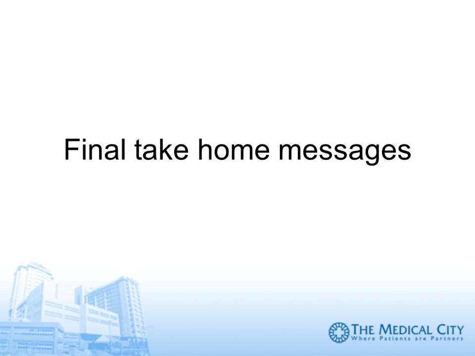 Final take home messages