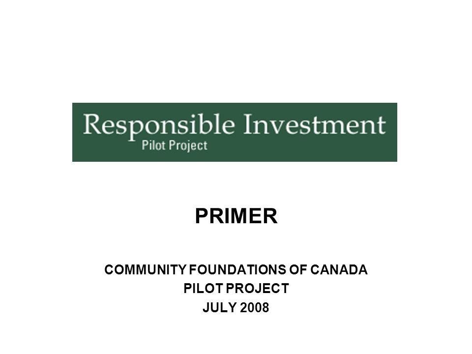 PRIMER COMMUNITY FOUNDATIONS OF CANADA PILOT PROJECT JULY 2008
