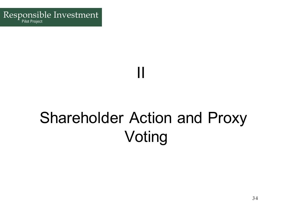 34 II Shareholder Action and Proxy Voting