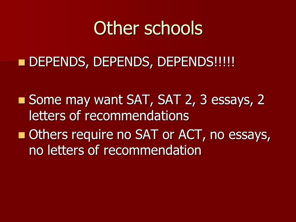 Other schools DEPENDS, DEPENDS, DEPENDS!!!!. DEPENDS, DEPENDS, DEPENDS!!!!.