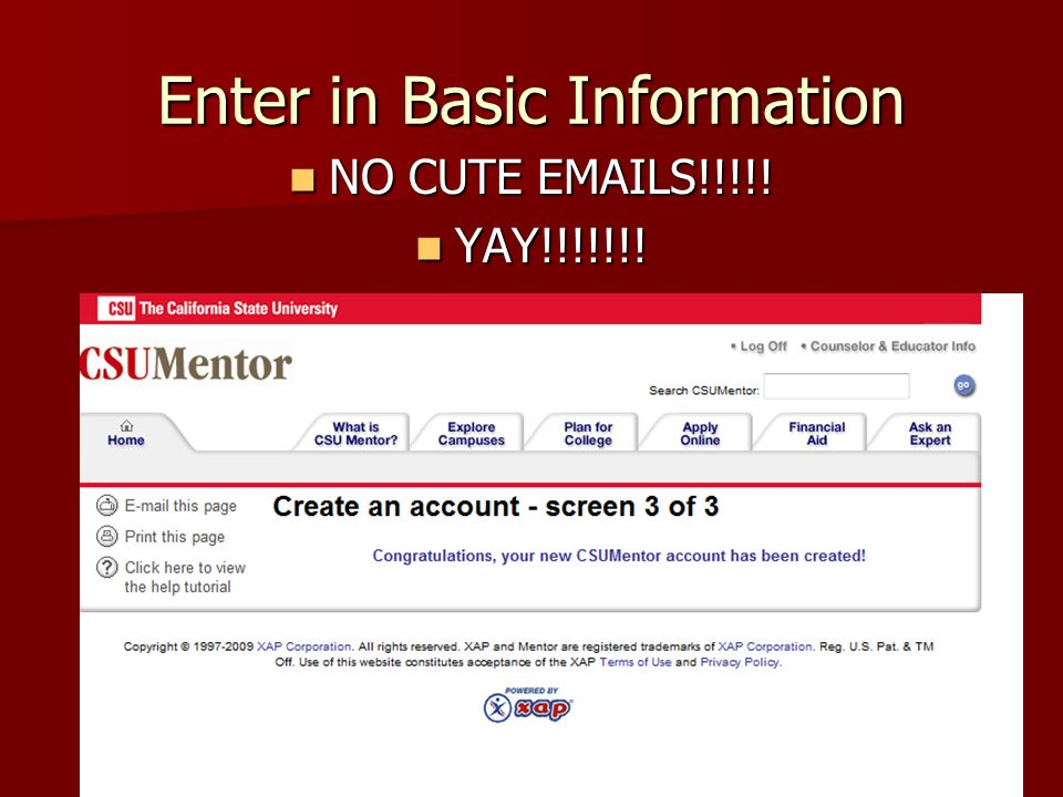 Enter in Basic Information NO CUTE EMAILS!!!!! NO CUTE EMAILS!!!!! YAY!!!!!!! YAY!!!!!!!