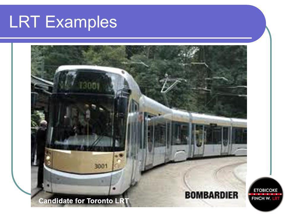 LRT Examples LRT in Oregon (USA) LRT in Houston, Texas (USA) Candidate for Toronto LRT