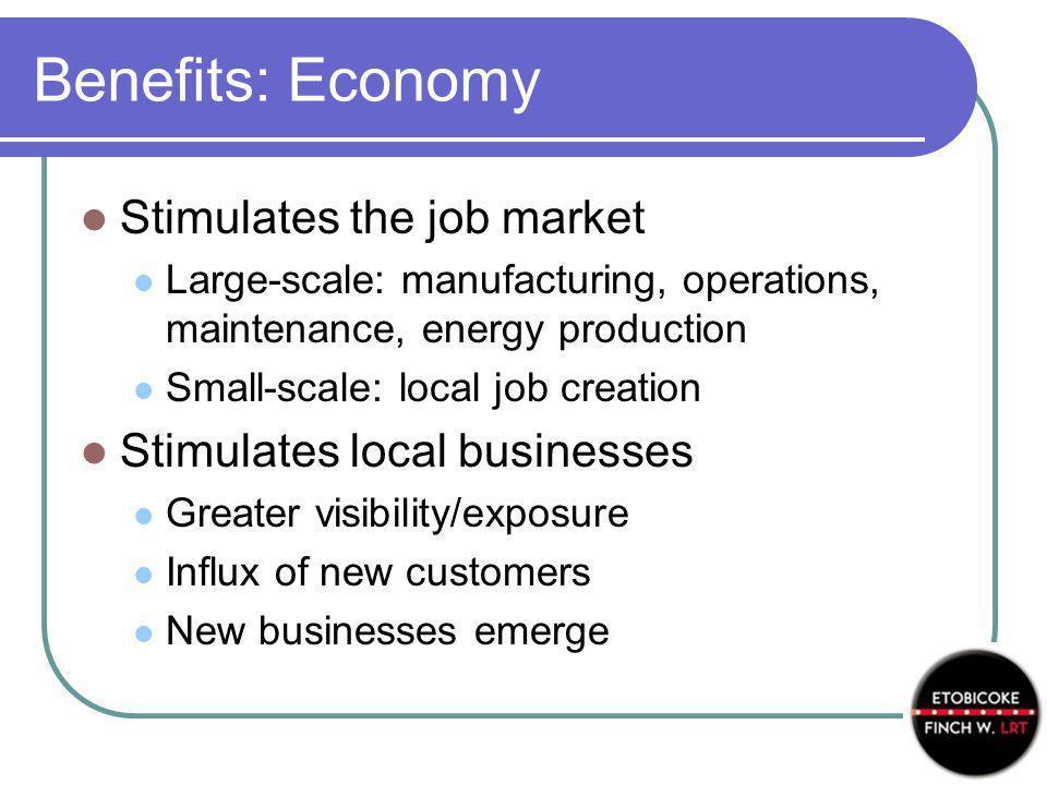 Benefits: Economy Stimulates the job market Large-scale: manufacturing, operations, maintenance, energy production Small-scale: local job creation Sti