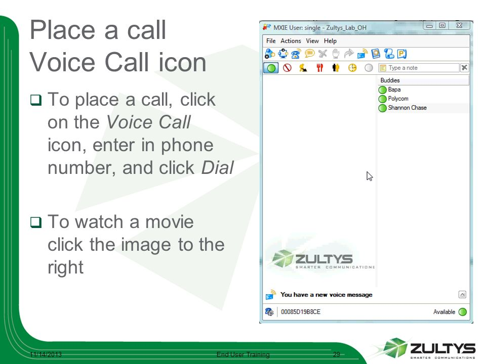 Place a call Voice Call icon To place a call, click on the Voice Call icon, enter in phone number, and click Dial To watch a movie click the image to