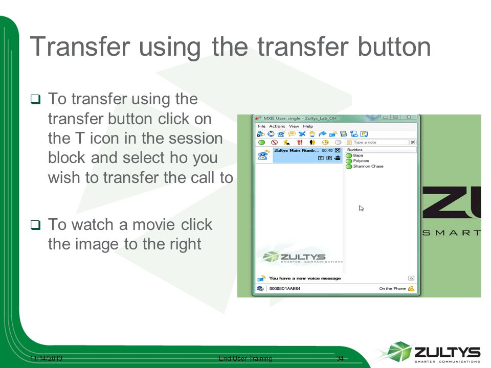 Transfer using the transfer button To transfer using the transfer button click on the T icon in the session block and select ho you wish to transfer t