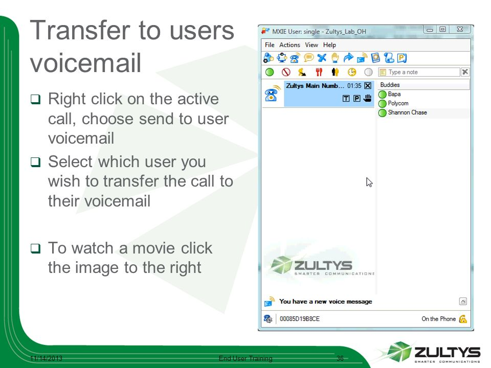 Transfer to users voicemail Right click on the active call, choose send to user voicemail Select which user you wish to transfer the call to their voi