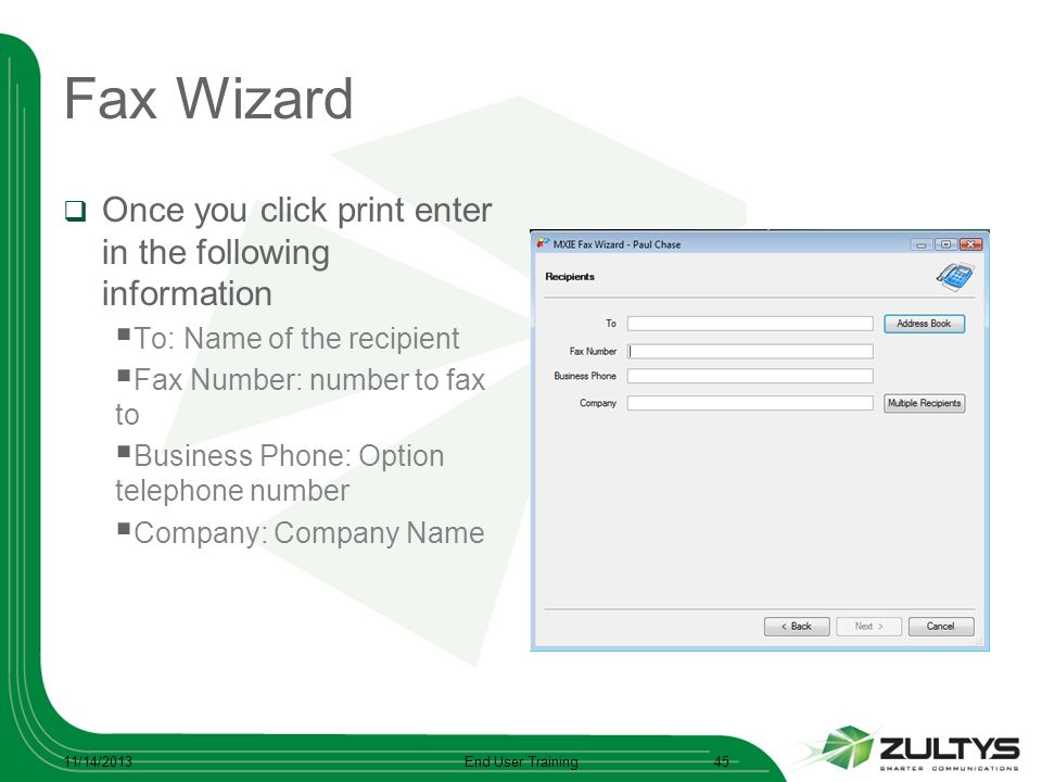 Fax Wizard Once you click print enter in the following information To: Name of the recipient Fax Number: number to fax to Business Phone: Option telep