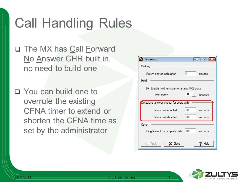Call Handling Rules The MX has Call Forward No Answer CHR built in, no need to build one You can build one to overrule the existing CFNA timer to exte
