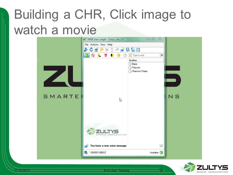 Building a CHR, Click image to watch a movie 11/14/2013End User Training54