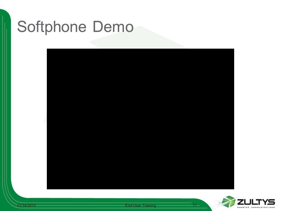 Softphone Demo 11/14/2013End User Training71