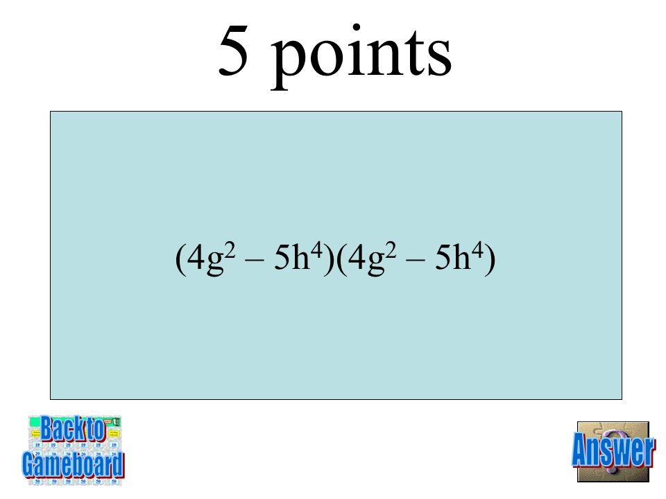 -2h 3 + 11h 2 – 6h + 5 4 Points 3-4A