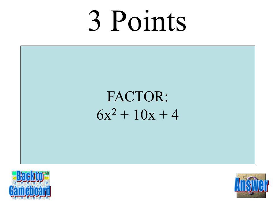 (2w – 3)( w + 1) 2 points 4-2A