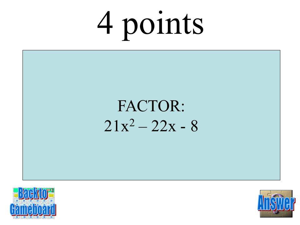 2(3x + 2)(x + 1) 3 Points 4-3A