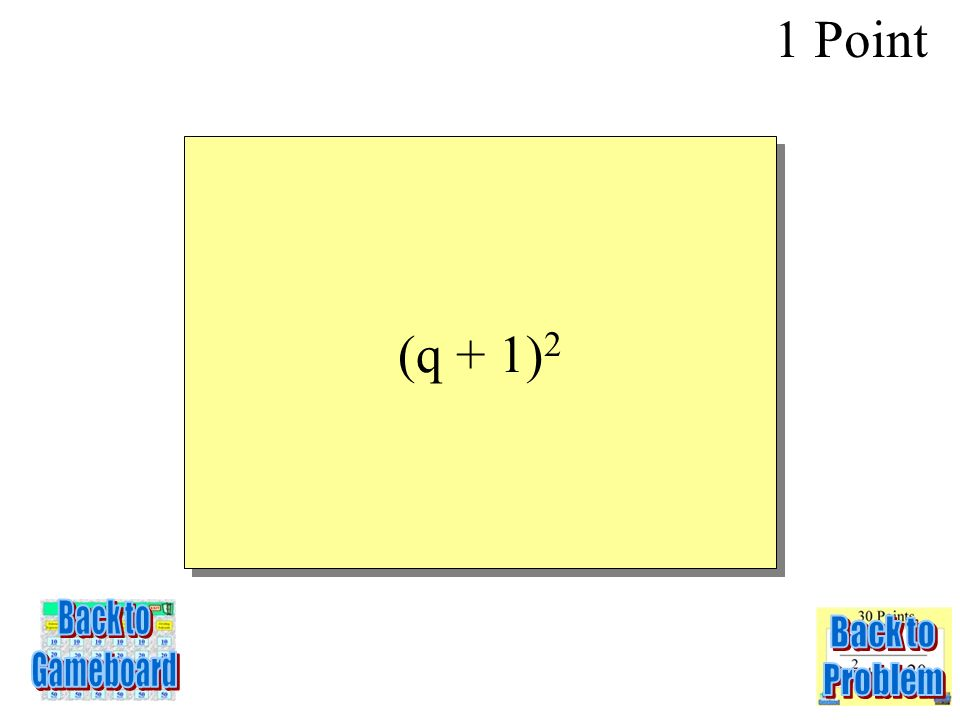 q 2 + 2q + 1 1 Point 5-1Q