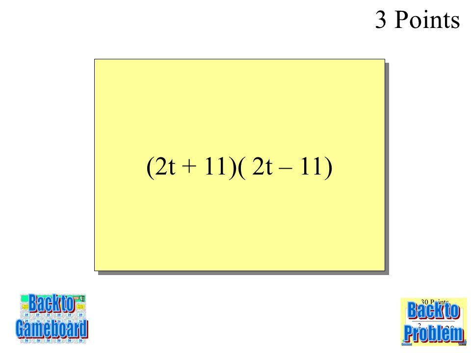 4t 2 - 121 3 Points 5-3Q