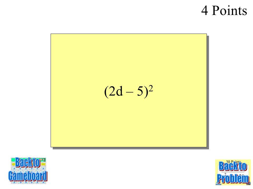 4d 2 – 20d + 25 4 Points 5-4Q