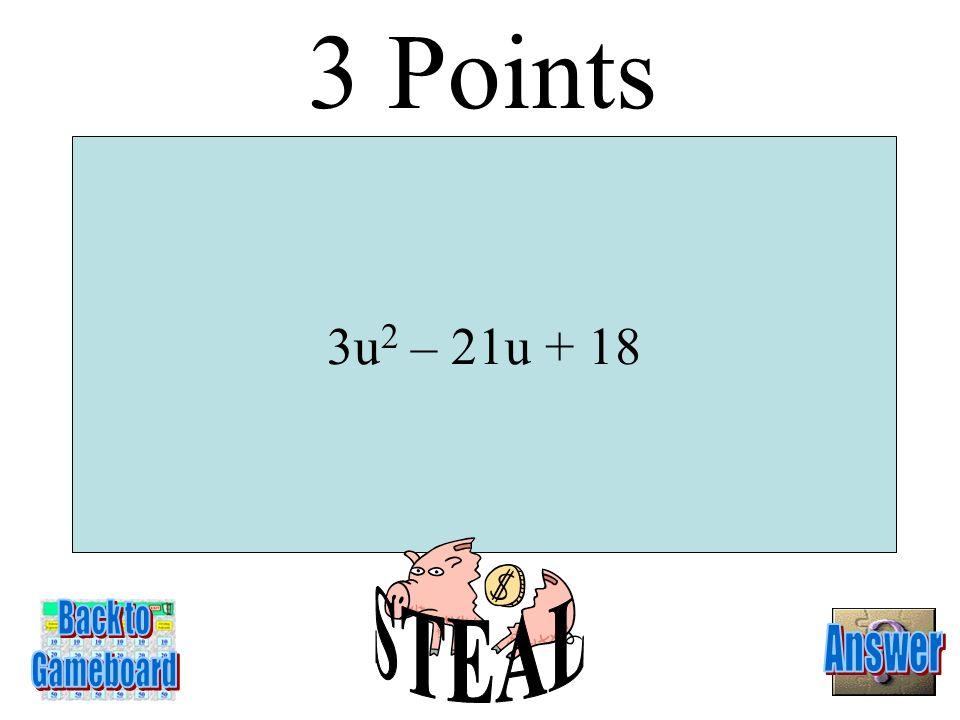 3(u + 6)(u + 1) 2 Points 6-2A