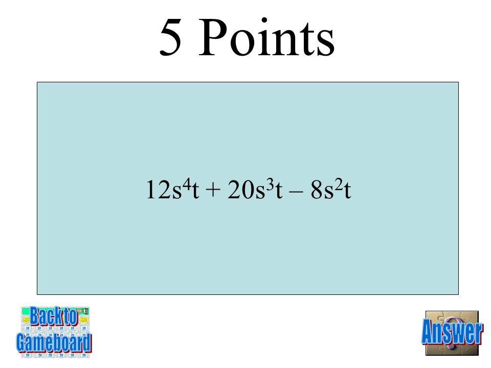 5y 2 (2y + 3)(2y – 3) 4 Points 6-4A