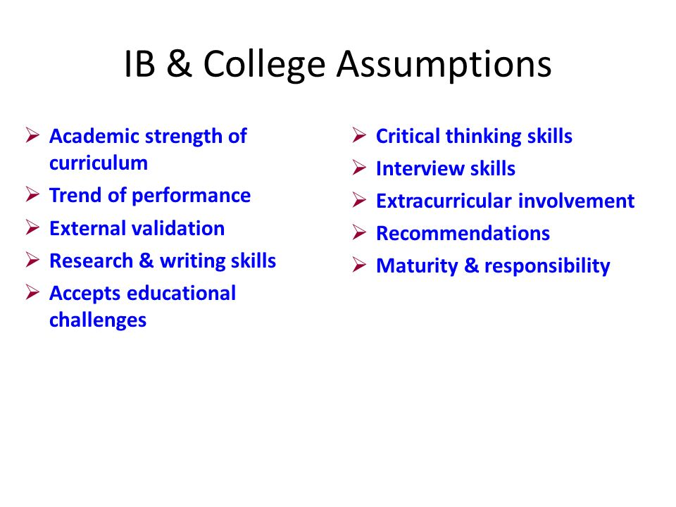 College Admission--Conley What the IB possesses is course content geared to college course expectations and external exams.