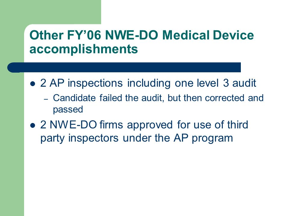 2 AP inspections including one level 3 audit – Candidate failed the audit, but then corrected and passed 2 NWE-DO firms approved for use of third part