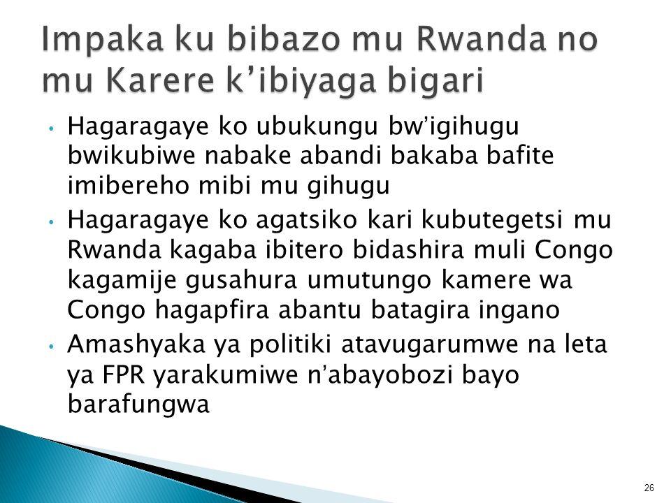 Hagaragaye ko ubukungu bwigihugu bwikubiwe nabake abandi bakaba bafite imibereho mibi mu gihugu Hagaragaye ko agatsiko kari kubutegetsi mu Rwanda kaga