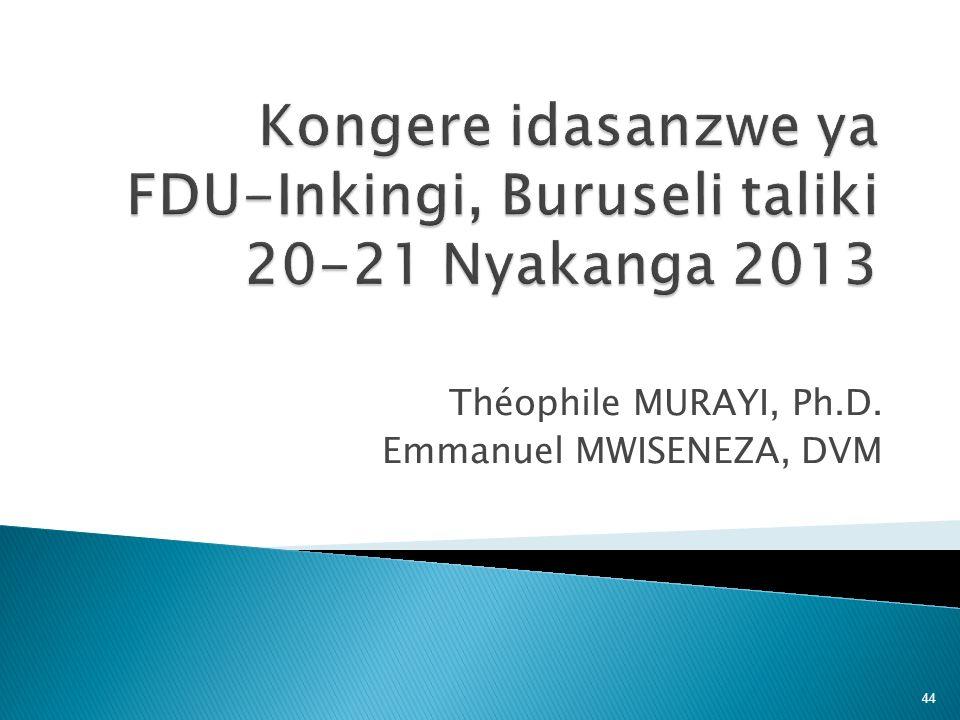 Théophile MURAYI, Ph.D. Emmanuel MWISENEZA, DVM 44