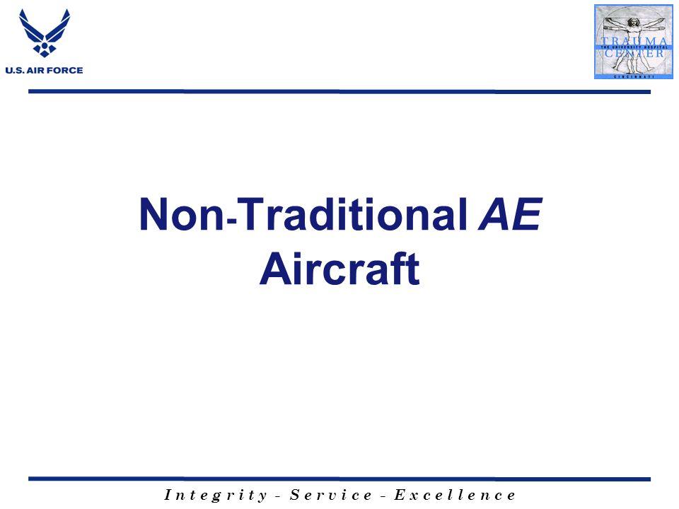 I n t e g r i t y - S e r v i c e - E x c e l l e n c e Non - Traditional AE Aircraft