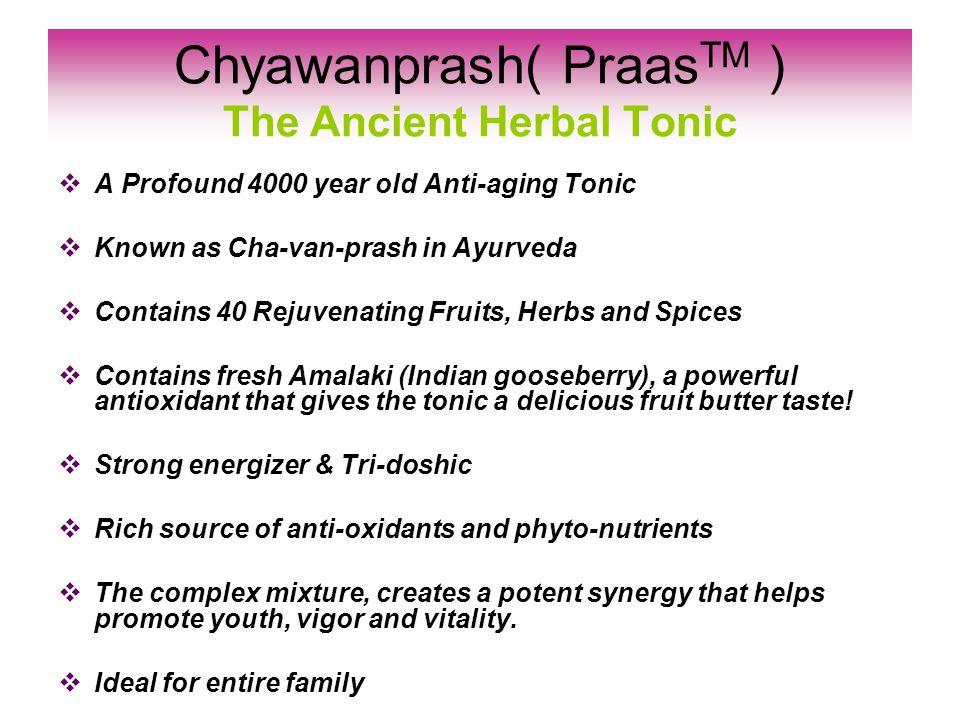 Chyawanprash( Praas TM ) The Ancient Herbal Tonic A Profound 4000 year old Anti-aging Tonic Known as Cha-van-prash in Ayurveda Contains 40 Rejuvenatin