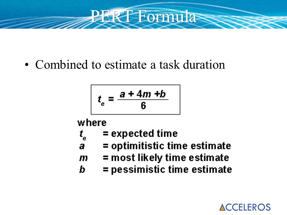 Combined to estimate a task duration