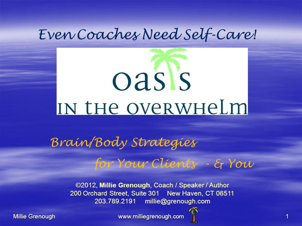 Millie Grenoughwww.milliegrenough.com1 Even Coaches Need Self-Care.