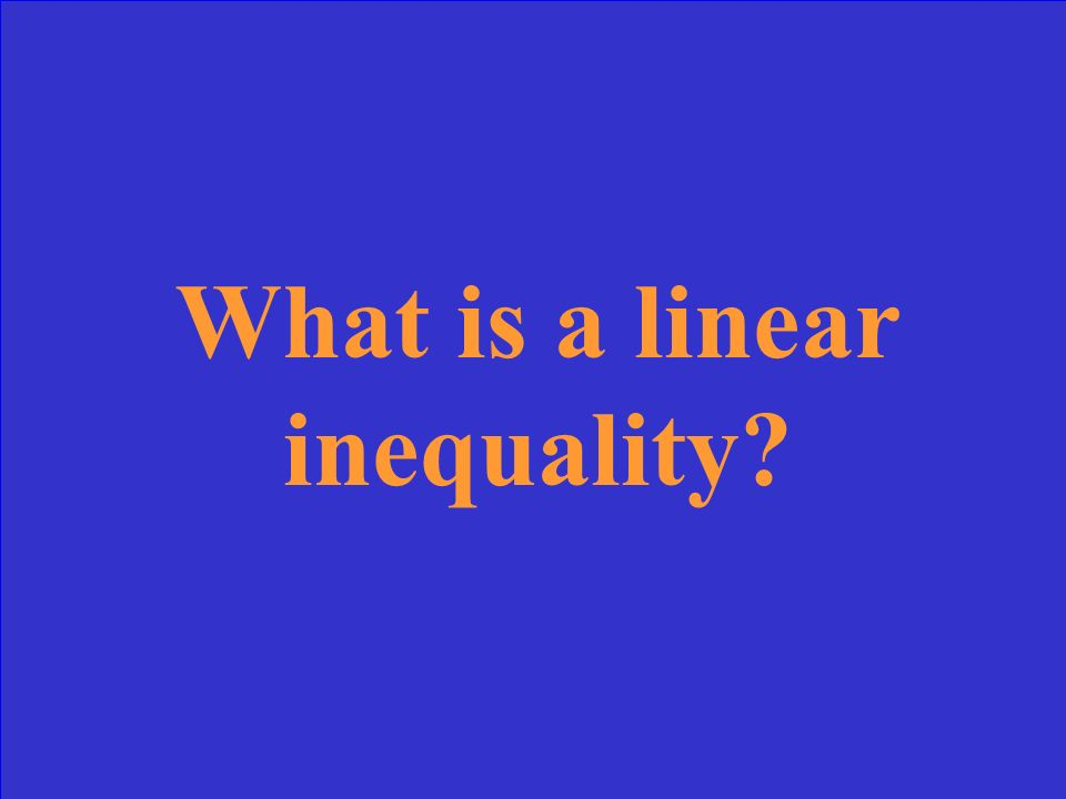 Similar to a linear equation, but the equal sign is replaced by an inequality system.
