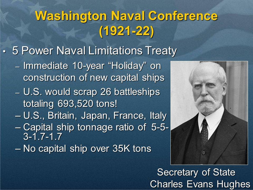 5 Power Naval Limitations Treaty 5 Power Naval Limitations Treaty – Immediate 10-year Holiday on construction of new capital ships – U.S. would scrap
