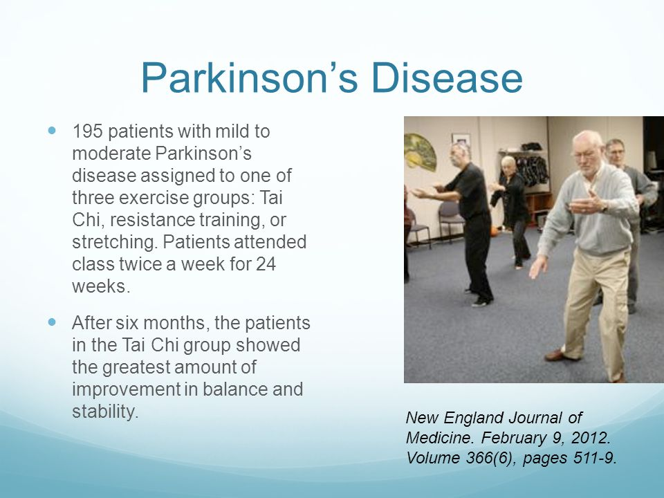 Parkinsons Disease 195 patients with mild to moderate Parkinsons disease assigned to one of three exercise groups: Tai Chi, resistance training, or st